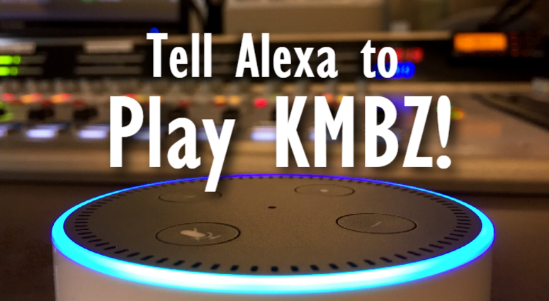 Alexa will play KMBZ for you. Just ask her!