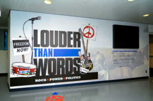 Louder Than Words: Rock, Power and Politics exhibit at the Rock & Roll Hall of Fame. This traveling exhibiting is currently traveling around the United States.