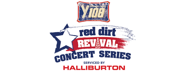 Y108 Red Dirt Revival Concert Series, serviced by Halliburton
