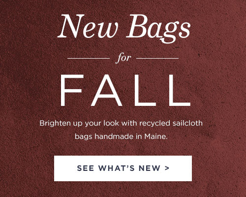 New Sea Bags for Fall - Made in Maine From Recycled Sails