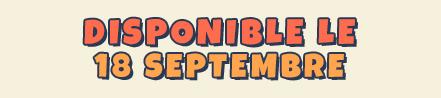 Disponible le 18 septembre