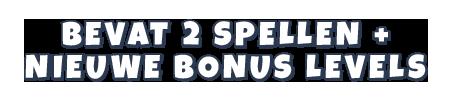Bevat 2 spellen + nieuwe bonus levels