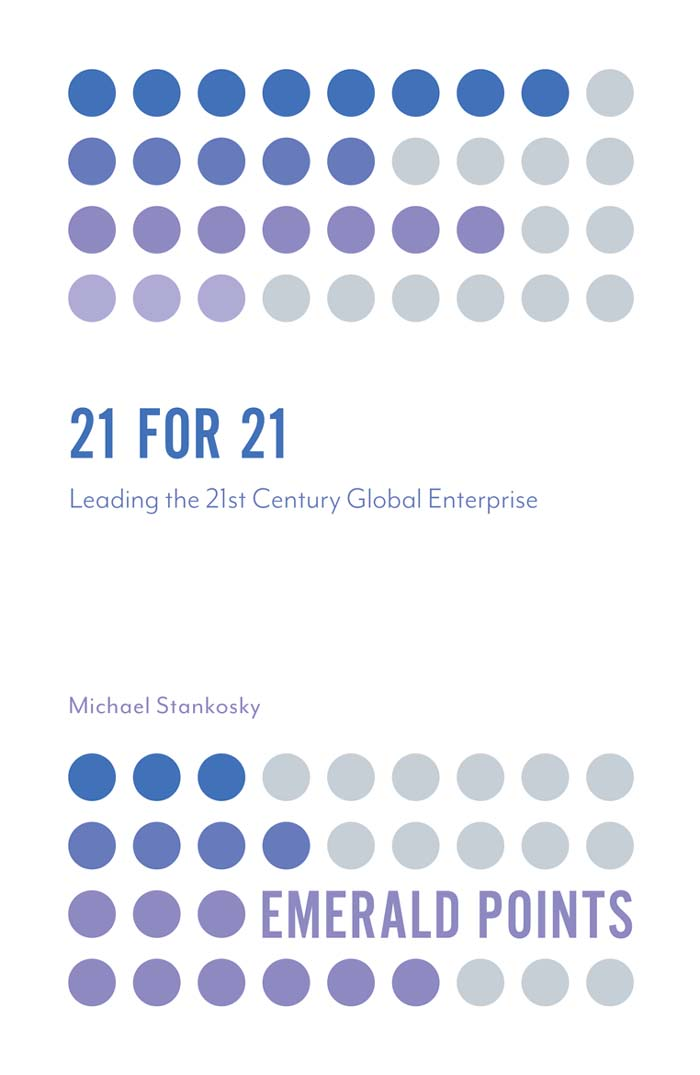 Book cover for 21 for 21:  Leading the 21st Century Global Enterprise a book by Michael  Stankosky