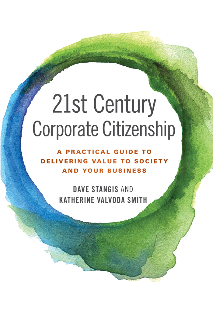Book cover for 21st Century Corporate Citizenship:  A Practical Guide to Delivering Value to Society and your Business a book by Dave  Stangis, Katherine Valvoda Smith