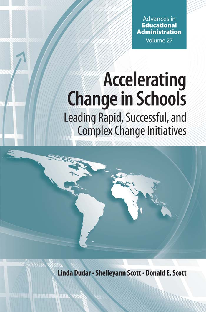 Book cover for Accelerating Change in Schools:  Leading Rapid, Successful, and Complex Change Initiatives a book by Donald E. Scott, Linda  Dudar, Shelleyann  Scott
