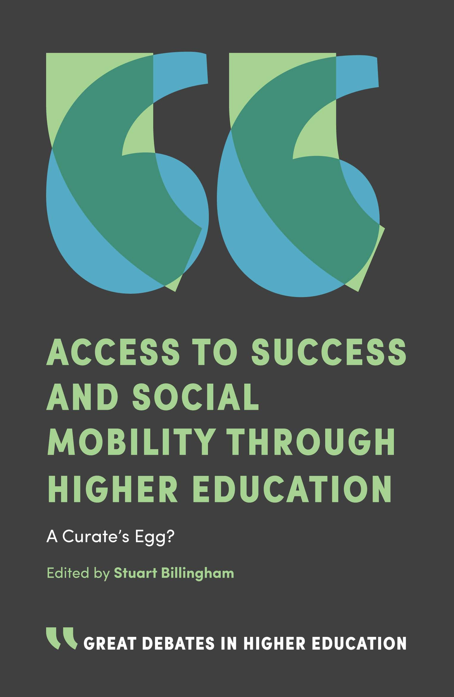 Book cover for Access to Success and Social Mobility through Higher Education:  A Curate's Egg? a book by Stuart  Billingham