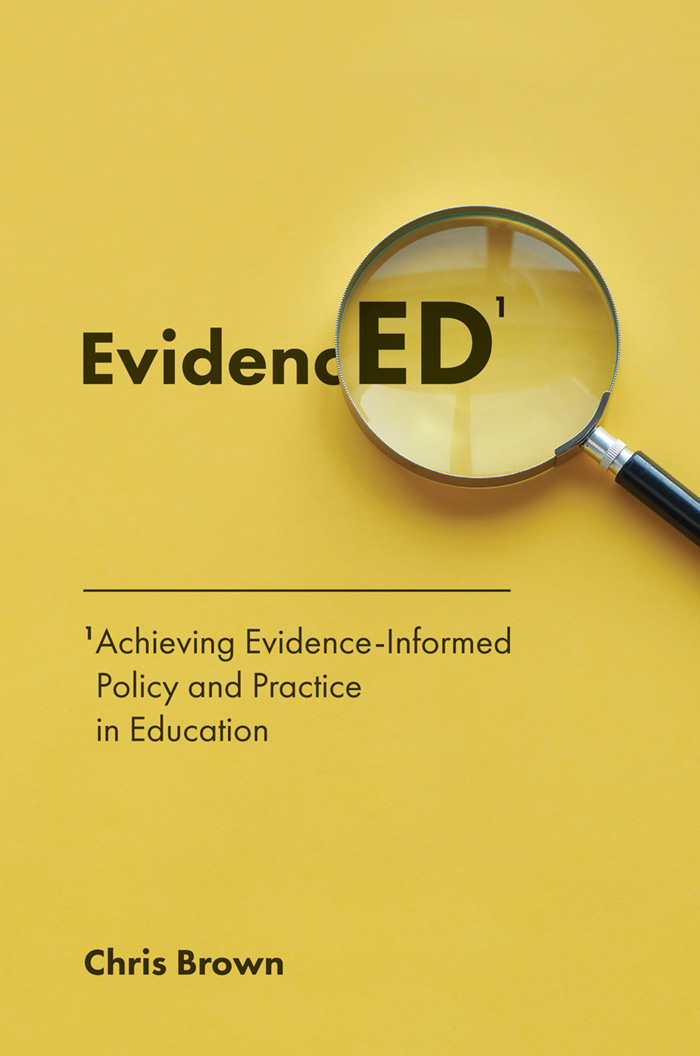 Book cover for Achieving Evidence-Informed Policy and Practice in Education:  EvidencED a book by Chris  Brown