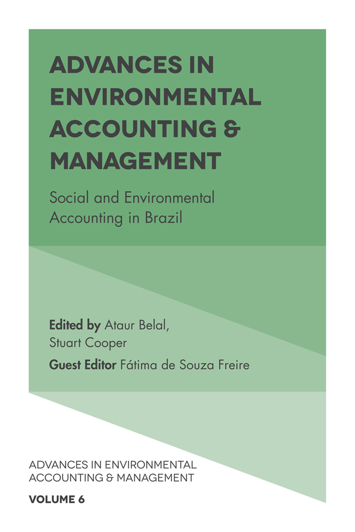 Book cover for Advances in Environmental Accounting & Management: Social and Environmental Accounting in Brazil a book by Ataur  Belal, Professor Fátima de Souza Freire, Stuart  Cooper