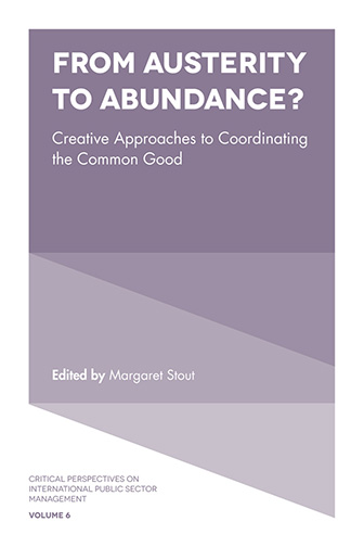 Book cover for From Austerity to Abundance?:  Creative Approaches to Coordinating the Common Good a book by Margaret  Stout