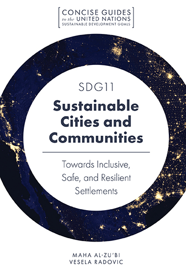 Book cover for SDG11 - Sustainable Cities and Communities:  Towards Inclusive, Safe, and Resilient Settlements a book by Maha  Al-Zu'bi, Vesela  Radovic