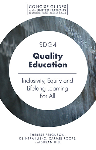 Book cover for SDG4 - Quality Education:  Inclusivity, Equity and Lifelong Learning For All a book by Carmel  Roofe, Dzintra  Iliško, Susan  Hill, Therese  Ferguson
