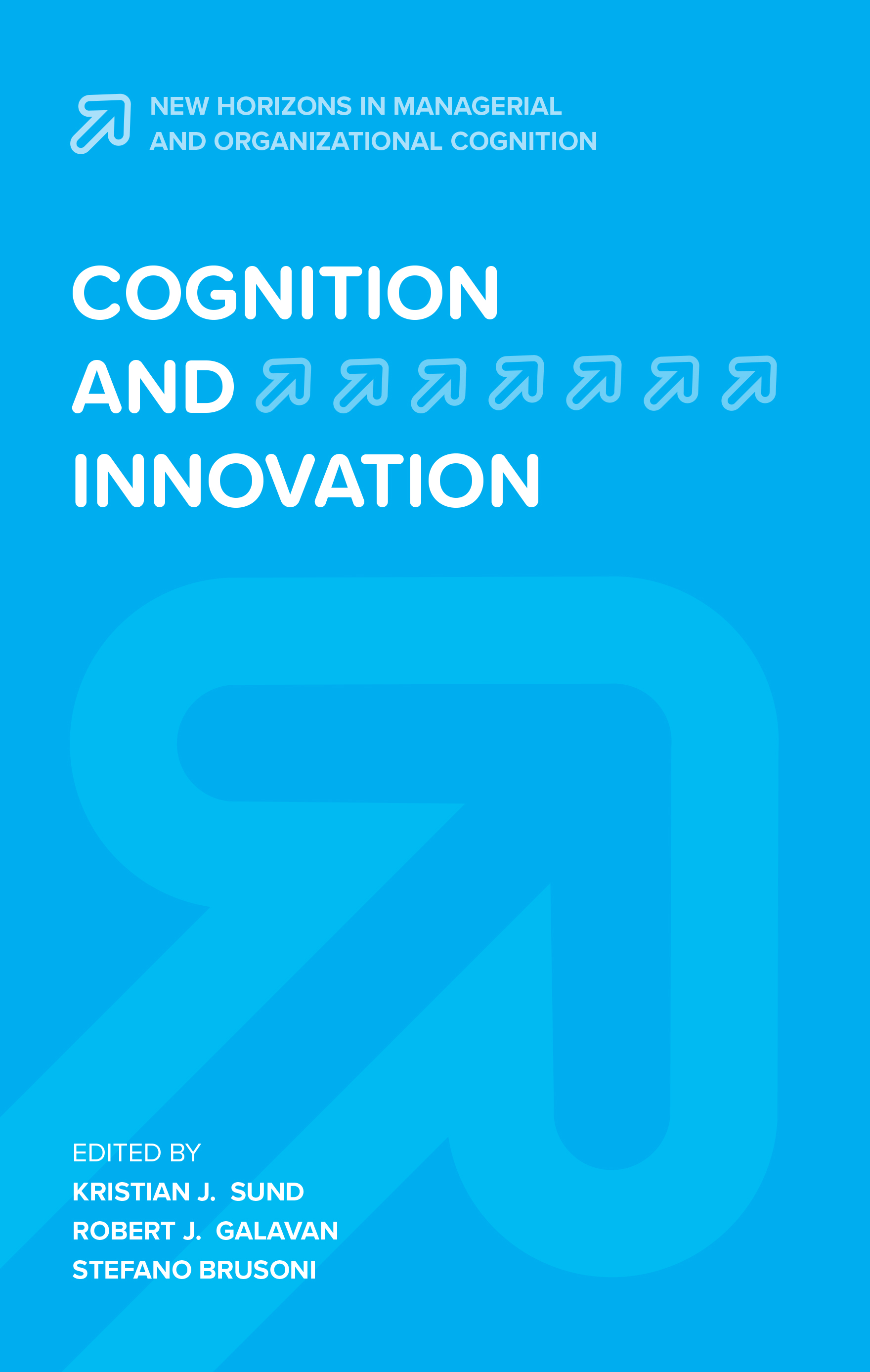 Book cover for Cognition and Innovation a book by Kristian J. Sund, Robert J. Galavan, Stefano  Brusoni