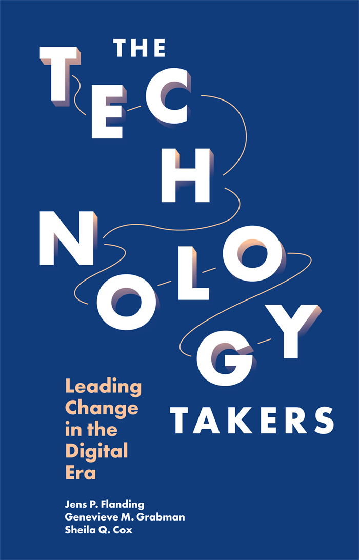 The Technology Takers: Leading Change in the Digital Era