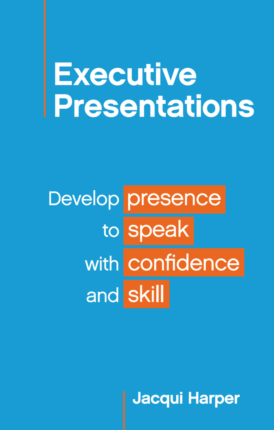 Book cover for Executive Presentations:  Develop presence to speak with confidence and skill a book by Jacqui  Harper