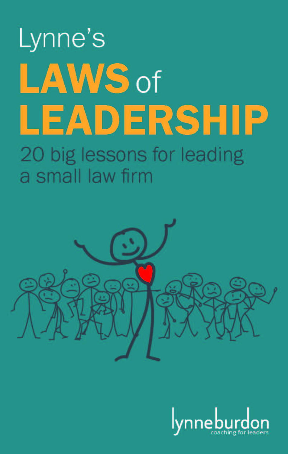 Book cover for Lynne's Laws of Leadership:  20 big lessons for leading a small law firm a book by Lynne  Burdon