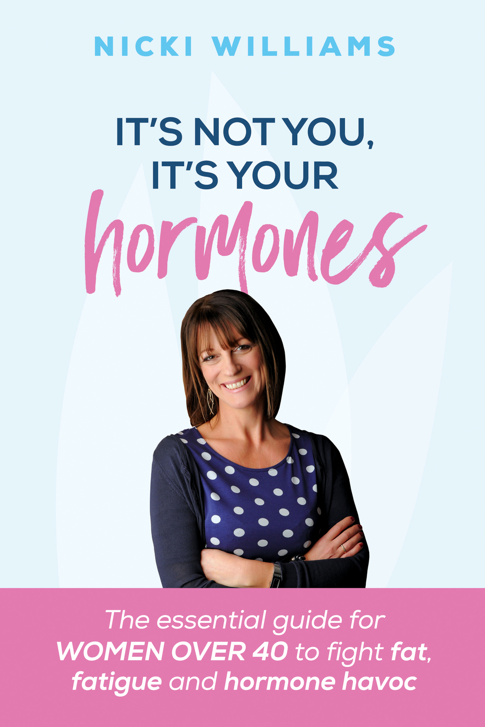 Book cover for It's Not You, It's Your Hormones! a book by Nicki  Williams