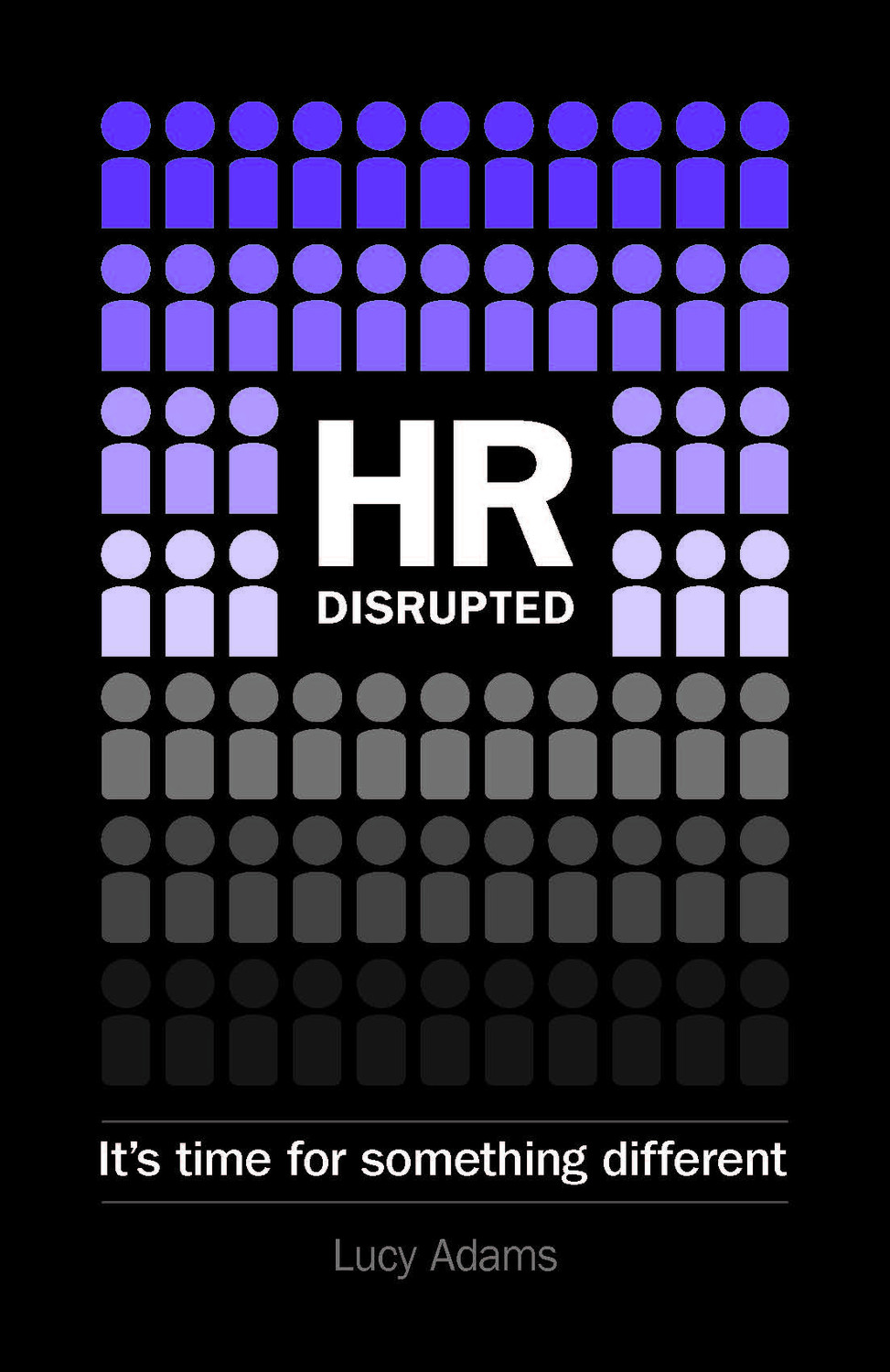 Book cover for HR Disrupted:  It's time for something different a book by Lucy  Adams