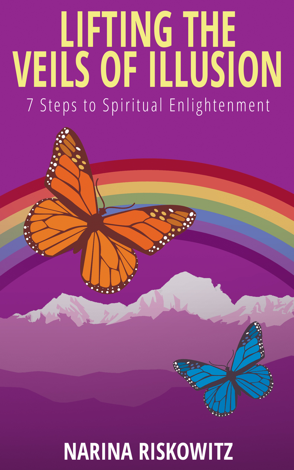 Book cover for Lifting the Veils of Illusion:  7 Steps Towards Spiritual Enlightenment a book by Narina  Riskowitz