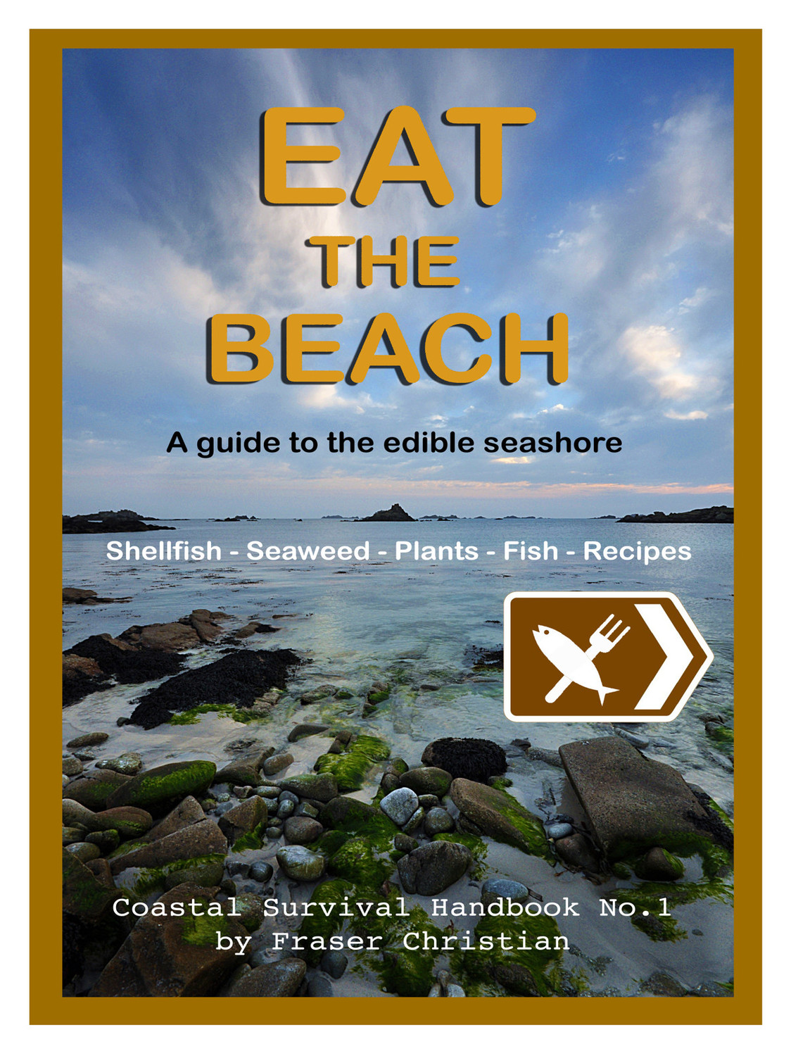 Book cover for Eat the Beach:  A Guide to the Edible Seashore a book by Fraser  Christian
