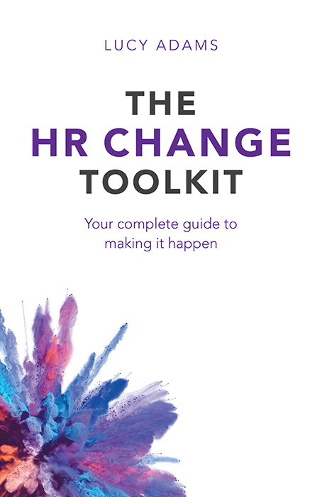 Book cover for The HR Change Toolkit:  Your complete guide to making it happen a book by Lucy  Adams
