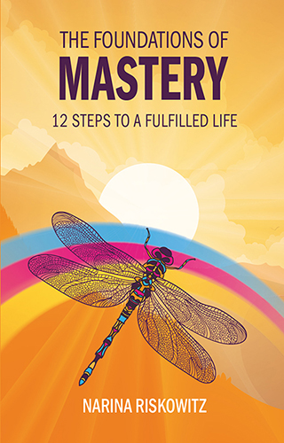 The Foundations of Mastery: 12 Steps to a Fulfilled Life, a book by Narina  Riskowitz - Buy Online