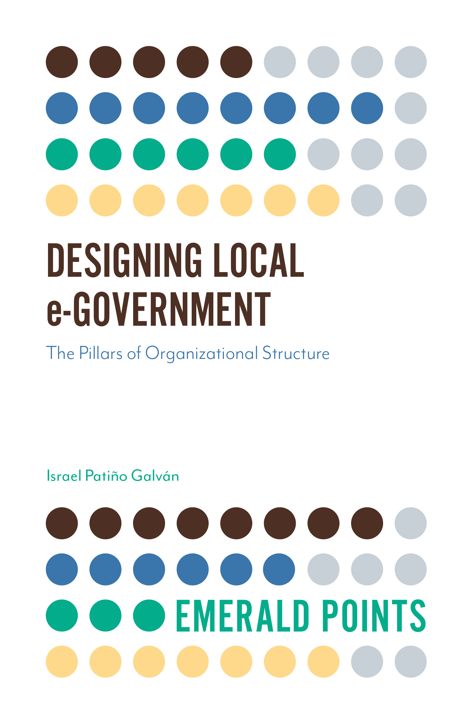 Book cover for Designing Local e-Government:  The Pillars of Organizational Structure a book by Israel Patiño Galvan