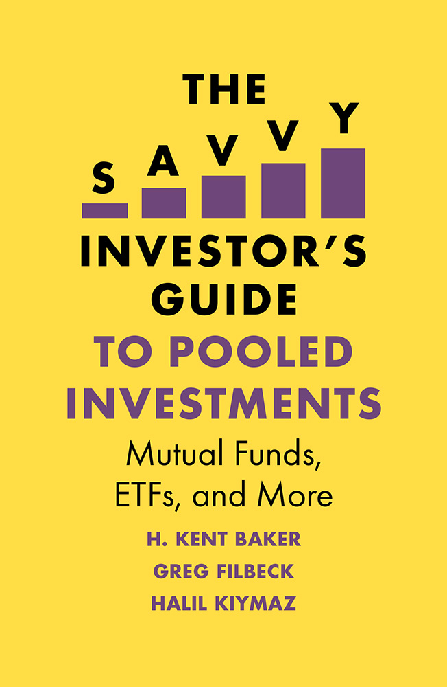 Book cover for The Savvy Investor's Guide to Pooled Investments:  Mutual Funds, ETFs, and More a book by Greg Filbeck, H. Kent  Baker, Halil Kiymaz