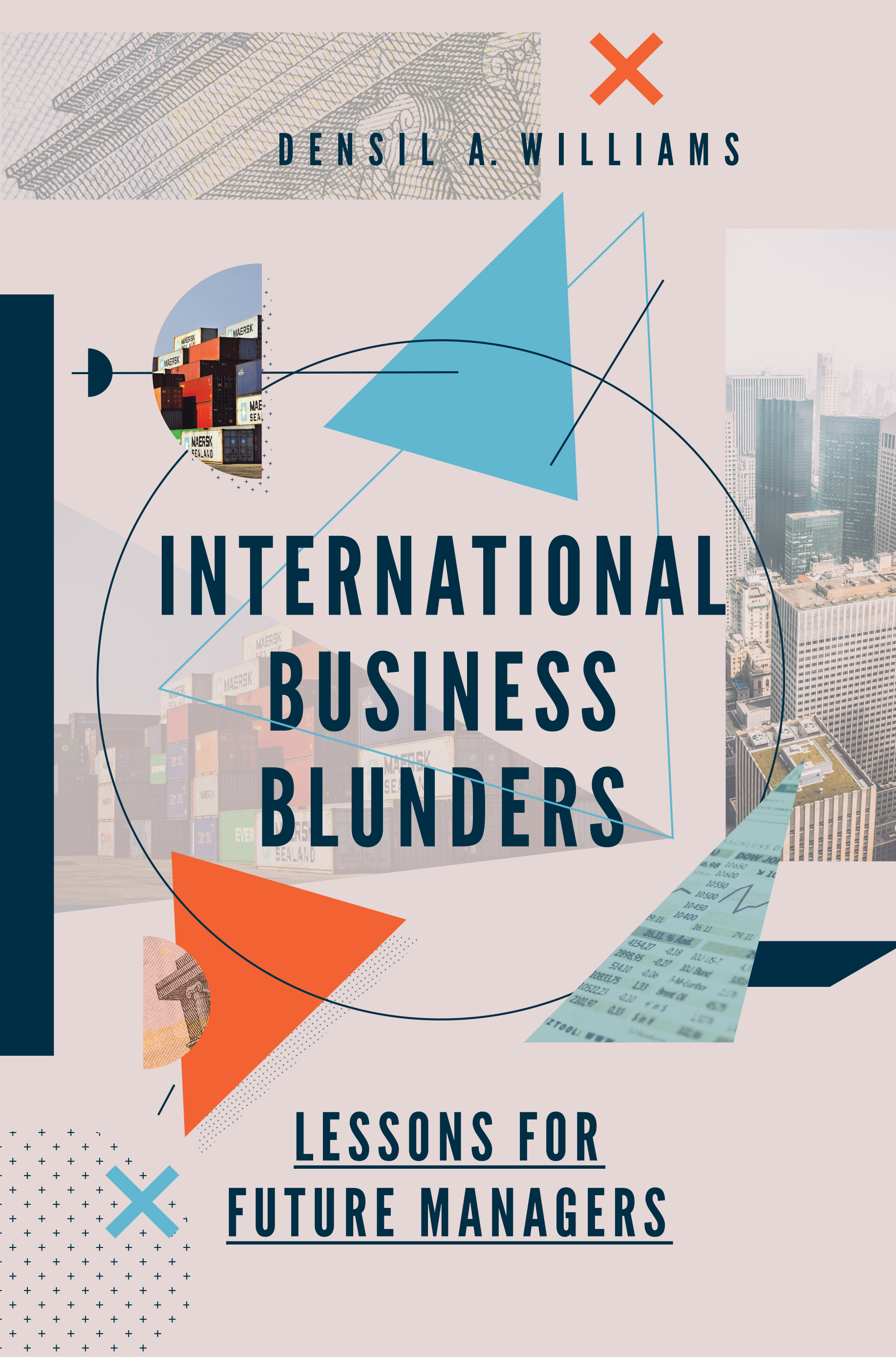 Book cover for International Business Blunders:  Lessons for Future Managers, a book by Densil A. Williams