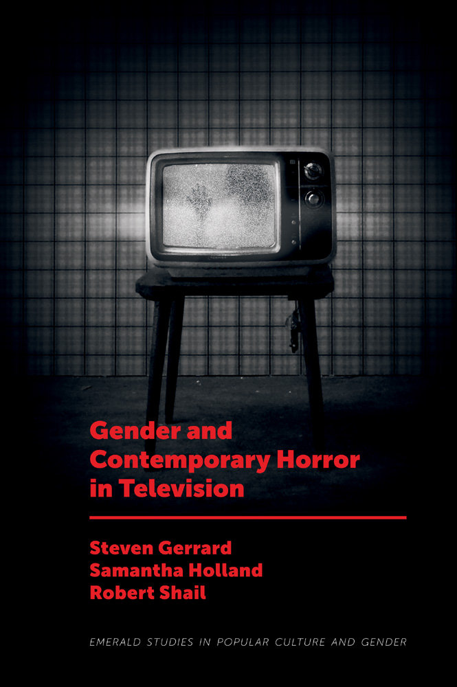 Book cover for Gender and Contemporary Horror in Television a book by Robert Shail, Samantha  Holland, Steven Gerrard