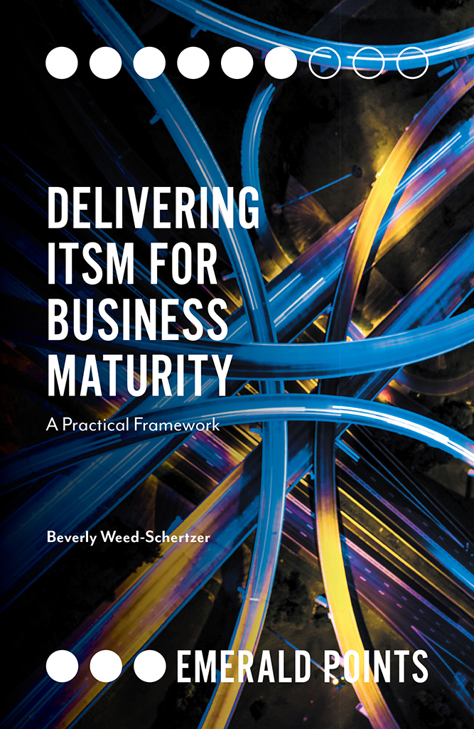 Book cover for Delivering ITSM for Business Maturity:  A Practical Framework a book by Beverly Weed-Schertzer