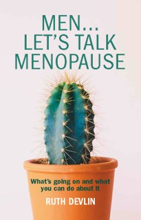 Book cover for Men… Let's Talk Menopause:  What's going on and what you can do about it a book by Ruth  Devlin
