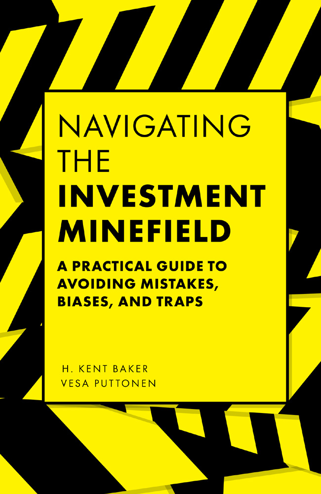 Book cover for Navigating the Investment Minefield:  A Practical Guide to Avoiding Mistakes, Biases, and Traps a book by H. Kent  Baker, Vesa  Puttonen