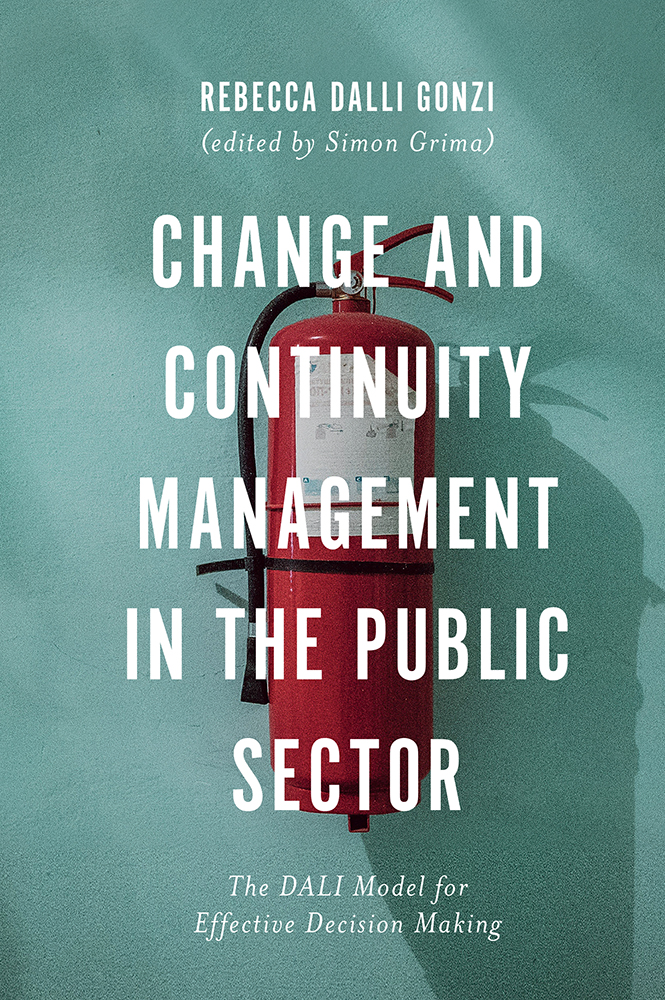Book cover for Change and Continuity Management in the Public Sector:  The DALI Model for Effective Decision Making a book by Rebecca Dalli Gonzi, Simon  Grima