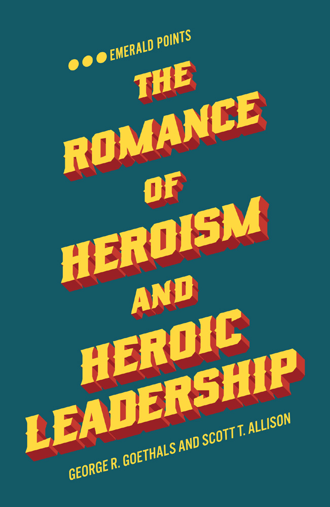 Book cover for The Romance of Heroism and Heroic Leadership, a book by George R. Goethals, Scott T. Allison