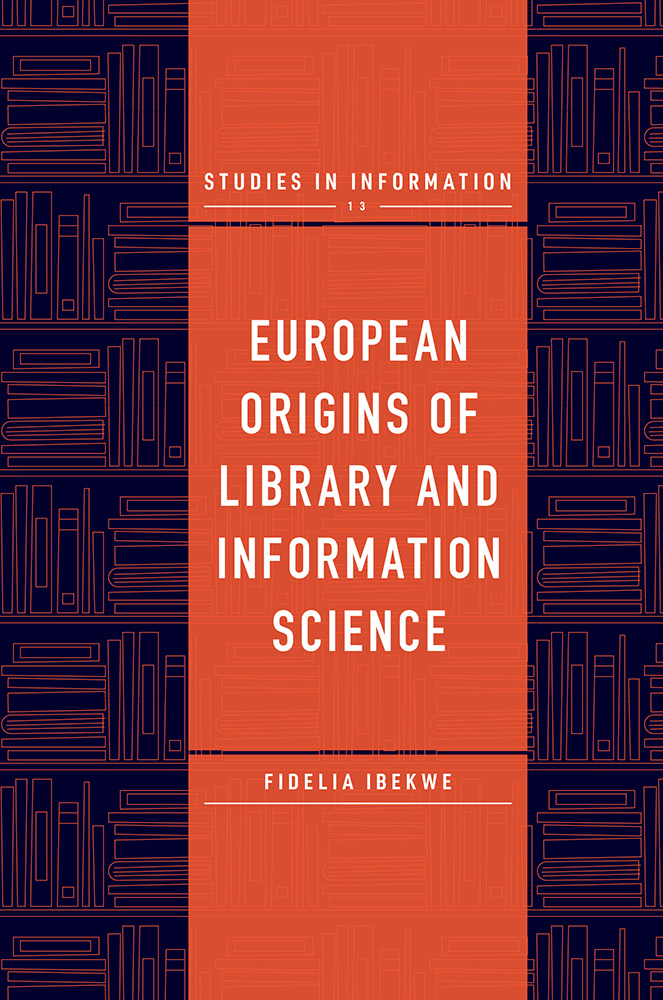 Book cover for European Origins of Library and Information Science a book by Fidelia Ibekwe