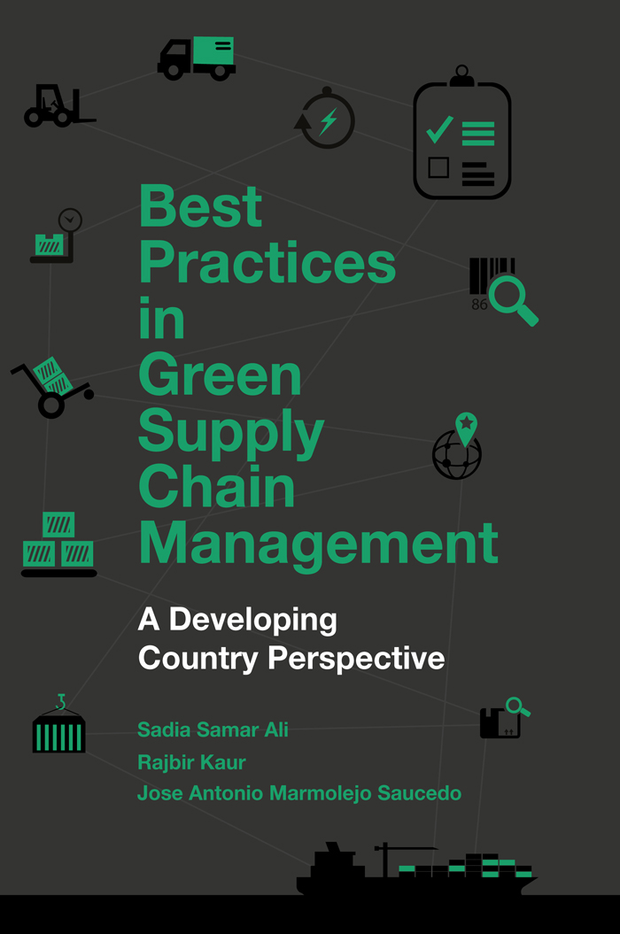 Book cover for Best Practices in Green Supply Chain Management:  A Developing Country Perspective a book by Jose Antonio Marmolejo Saucedo, Rajbir Kaur, Sadia Samar Ali