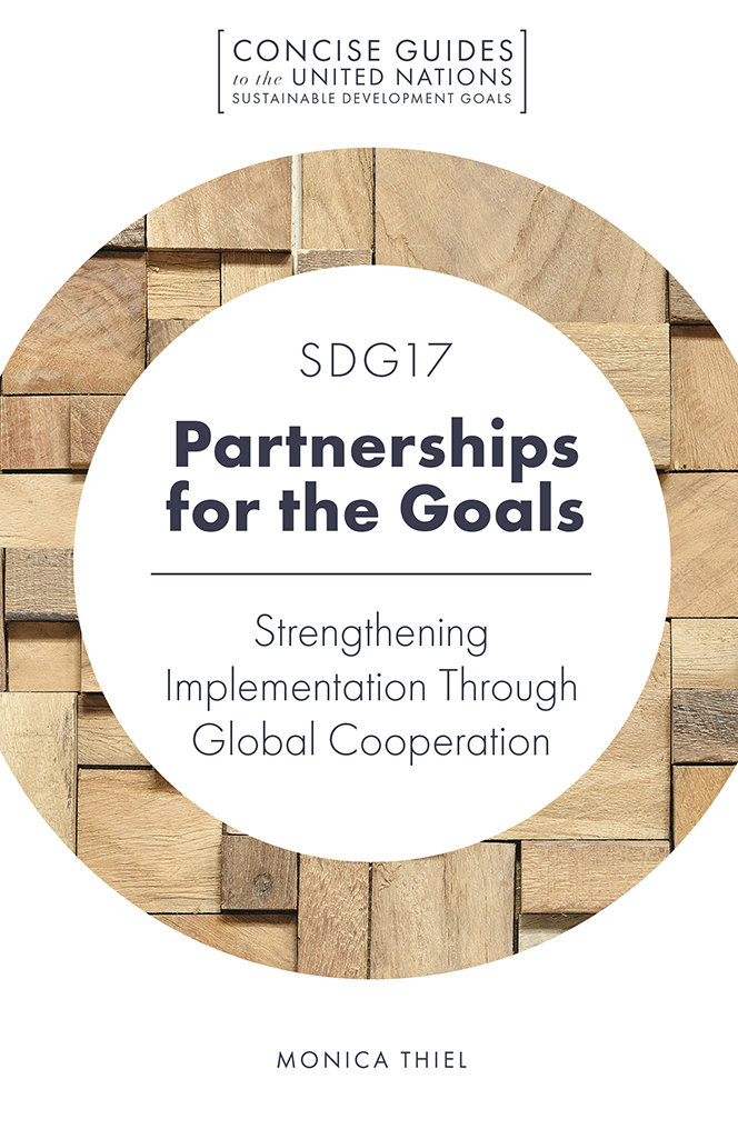Book cover for SDG17 - Partnerships for the Goals:  Strengthening Implementation Through Global Cooperation a book by Monica Thiel
