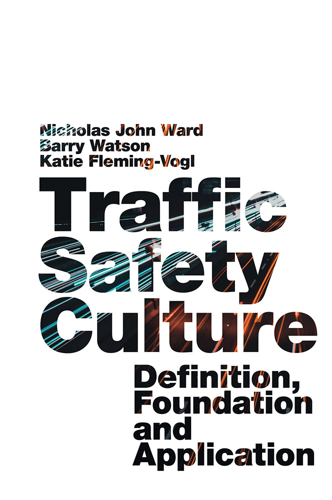 Book cover for Traffic Safety Culture:  Definition, Foundation, and Application a book by Barry Watson, Katie Fleming-Vogl, Nicholas John Ward