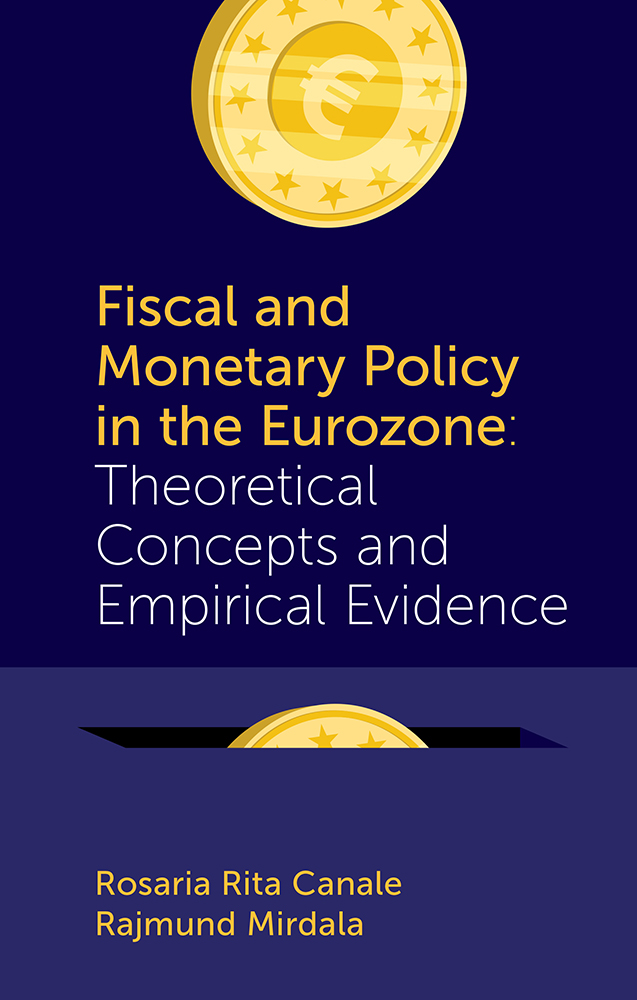 Book cover for Fiscal and Monetary Policy in the Eurozone:  Theoretical Concepts and Empirical Evidence a book by Dr Rajmund  Mirdala, Professor Rosaria Rita Canale