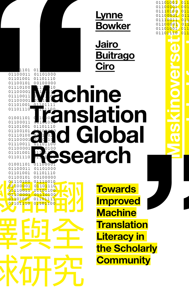 Book cover for Machine Translation and Global Research:  Towards Improved Machine Translation Literacy in the Scholarly Community a book by Jairo Buitrago Ciro, Lynne Bowker