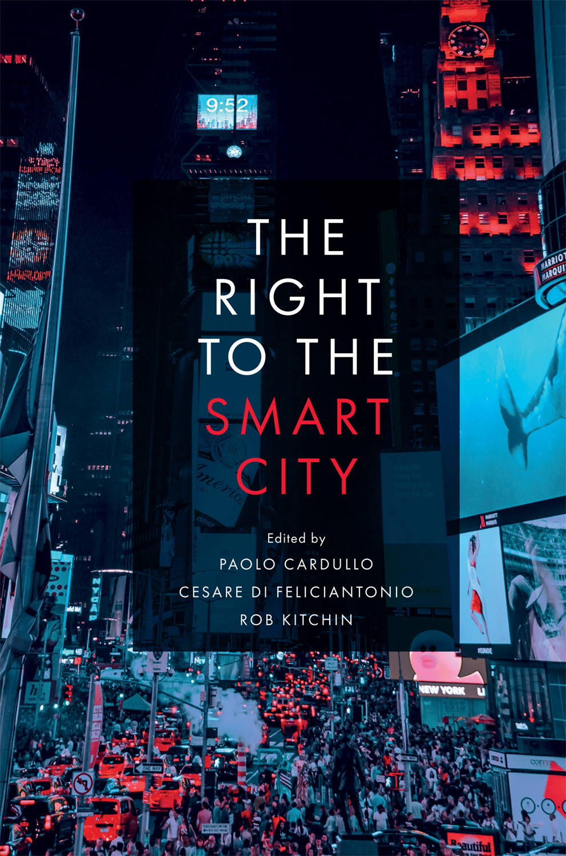 Book cover for The Right to the Smart City a book by Cesare Di Feliciantonio, Paolo Cardullo, Rob Kitchin