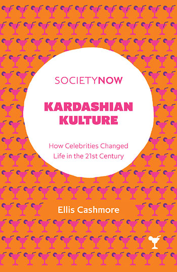 Book cover for Kardashian Kulture:  How Celebrities Changed Life in the 21st Century a book by Ellis  Cashmore