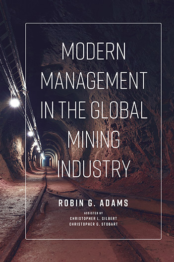 Book cover for Modern Management in the Global Mining Industry a book by Christopher G. Stobart, Christopher L. Gilbert, Robin G. Adams