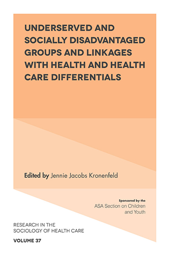 Book cover for Underserved and Socially Disadvantaged Groups and Linkages with Health and Health Care Differentials a book by Professor Jennie Jacobs Kronenfeld