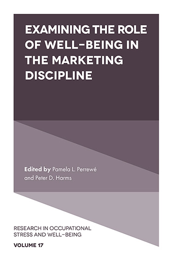 Book cover for Examining the Role of Well-Being in the Marketing Discipline a book by Pamela L. Perrewé, Peter D. Harms