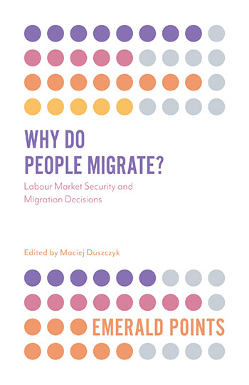 Book cover for Why Do People Migrate?:  Labour Market Security and Migration Decisions a book by Maciej  Duszczyk