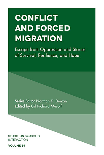 Book cover for Conflict and Forced Migration:  Escape from Oppression and Stories of Survival, Resilience, and Hope a book by Gil Richard Musolf