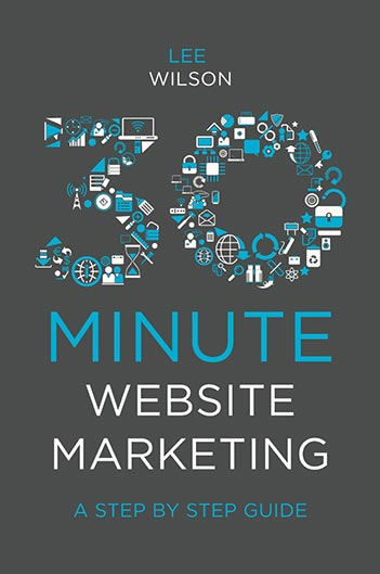 Book cover for 30-Minute Website Marketing:  A Step By Step Guide a book by Lee  Wilson