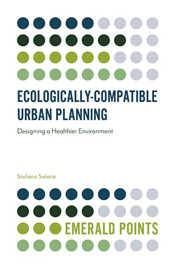 Book cover for Ecologically-Compatible Urban Planning:  Designing a Healthier Environment a book by Stefano  Salata