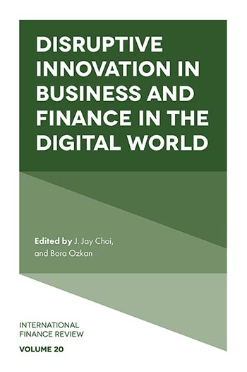 Book cover for Disruptive Innovation in Business and Finance in the Digital World a book by Bora  Ozkan, J. Jay  Choi